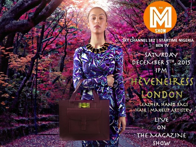 heveneiress london - makeup artist - hair stylist - bridal makeup artists in london - BEN TV - bella naija - top UK makeup artists - leather hand bags uk